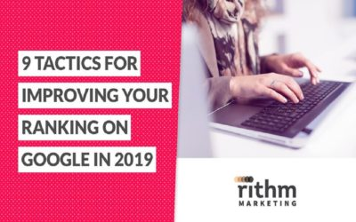 Rithm Marketing Webinar Recap: 9 Tactics for Improving Your Ranking on Google in 2019