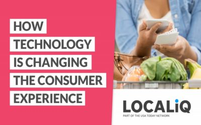 LOCALiQ Webinar Recap: How Technology is Changing the Consumer Experience