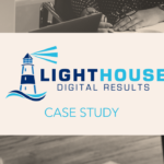Lighthouse Digital Results – A Case Study